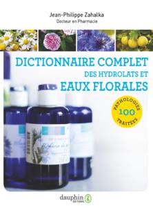 Dictionnaire complet des hydrolats et eaux florales