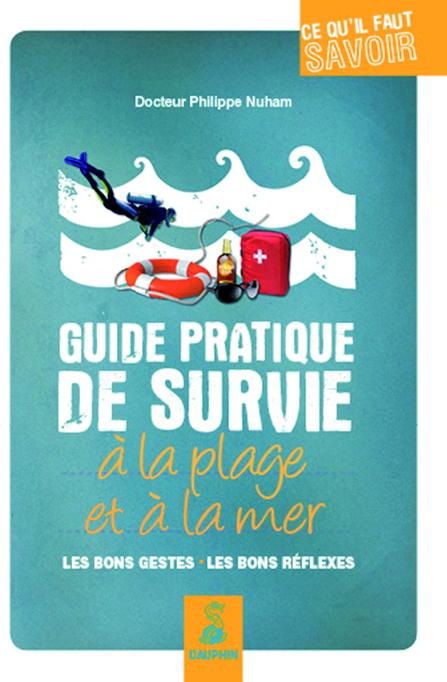 guide pratique de survie à la mer et à la plage