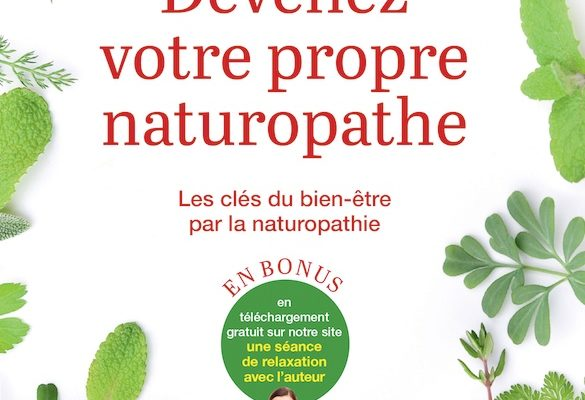 Naturopathie - Devenez votre propre naturopathe